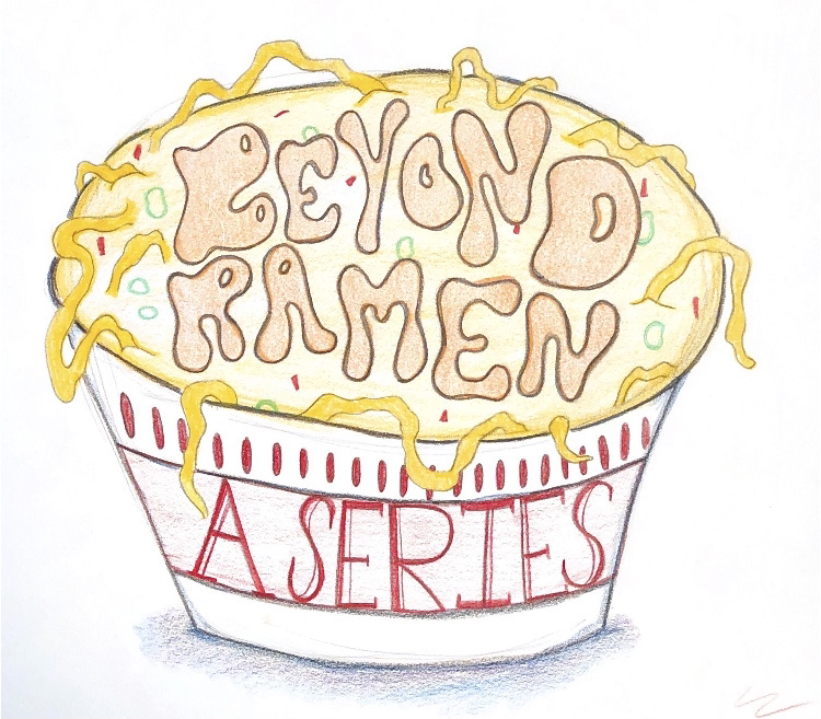 Beyond Ramen: A series on the experience of eating as a college student
